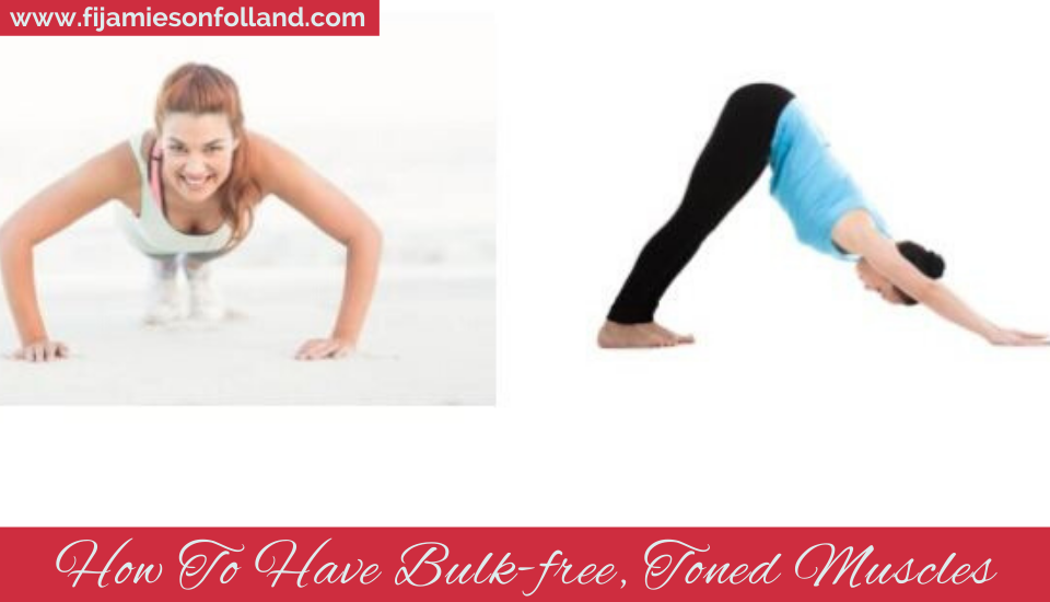How To Have Bulk-free, Toned Muscles