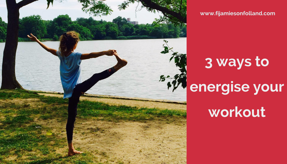 3 Ways to Energise Your Workout