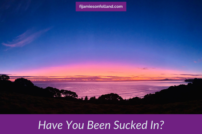 Have You Been Sucked In?