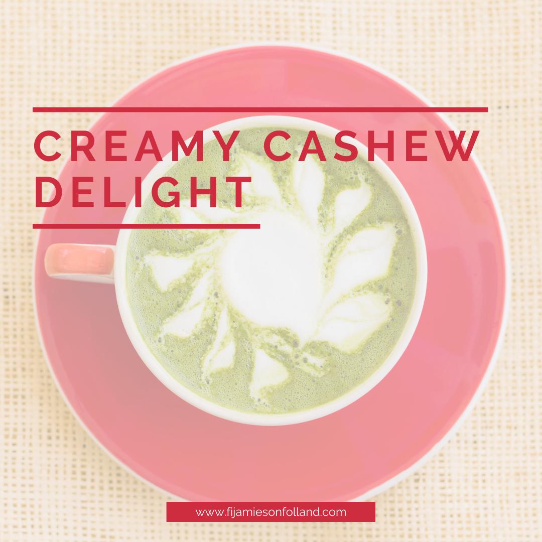 Creamy Cashew Delight