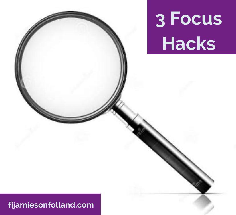 3 Focus Hacks