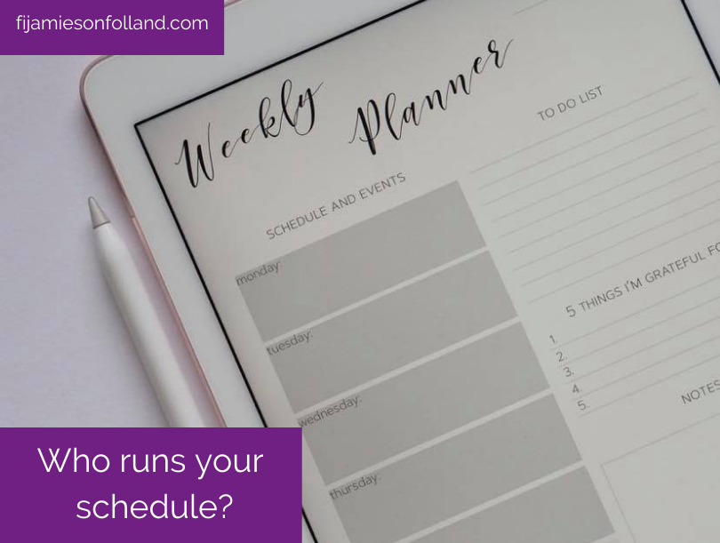 Who runs your schedule?