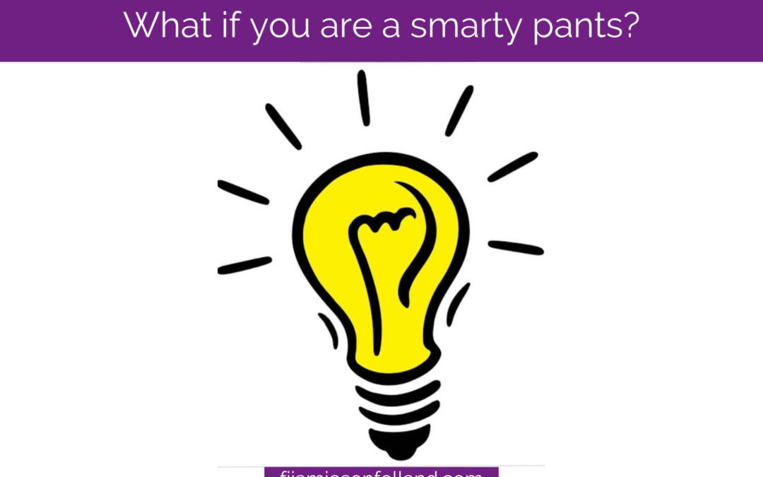 What if you are a smarty pants?